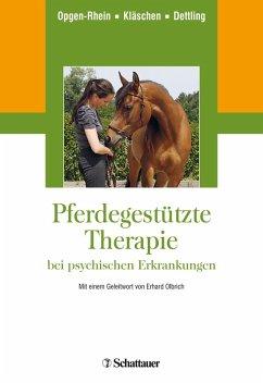 Pferdegestützte Therapie bei psychischen Erkrankungen (eBook, PDF) - Opgen-Rhein, Carolin; Kläschen, Marion; Dettling, Michael