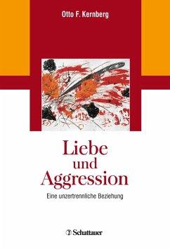 Liebe und Aggression (eBook, PDF) - Kernberg, Otto F.