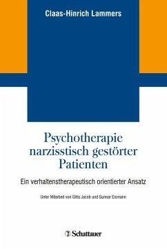 Psychotherapie narzisstisch gestörter Patienten (eBook, PDF) - Lammers, Claas-Hinrich