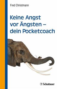 Keine Angst vor Ängsten - dein Pocketcoach (eBook, PDF) - Christmann, Fred