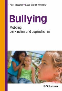 Bullying (eBook, PDF) - Heuschen, Klaus W; Teuschel, Peter