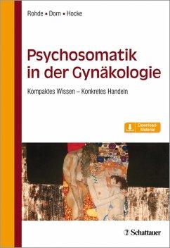 Psychosomatik in der Gynäkologie (eBook, PDF) - Rohde, Anke; Hocke, Andrea; Dorn, Almut