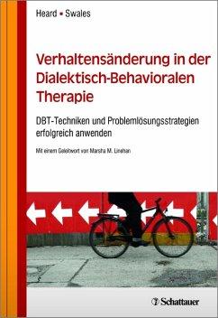 Verhaltensänderung in der Dialektisch-Behavioralen Therapie (eBook, PDF) - Heard, Heidi L.; Swales, Michaela A.