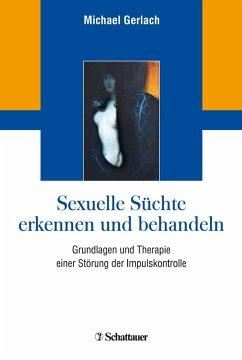 Sexuelle Süchte erkennen und behandeln (eBook, ...