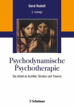 Psychodynamische Psychotherapie (eBook, PDF) - Rudolf, Gerd