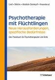 Psychotherapie mit Flüchtlingen - neue Herausforderungen, spezifische Bedürfnisse (eBook, PDF)