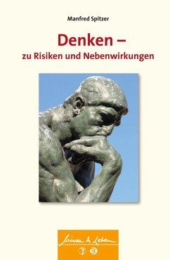 Denken - zu Risiken und Nebenwirkungen (eBook, ePUB) - Spitzer, Manfred