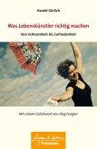 Was Lebenskuenstler richtig machen - von Achtsamkeit bis Zufriedenheit (eBook, ePUB)