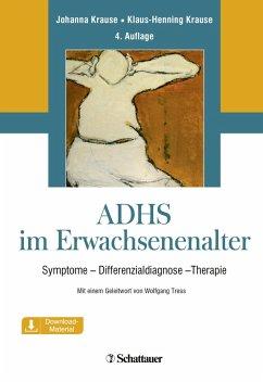 ADHS im Erwachsenenalter (eBook, PDF) - Krause, Johanna; Krause, Klaus-Henning