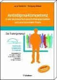 Antistigma-Kompetenz in der psychiatrisch-psychotherapeutischen und psychosozialen Praxis (eBook, PDF)