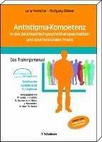 Antistigma-Kompetenz in der psychiatrisch-psychotherapeutischen und psychosozialen Praxis (eBook, PDF) - Freimüller, Lena; Wölwer, Wolfgang