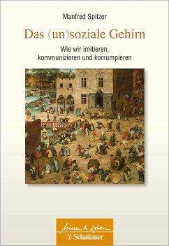 Das (un)soziale Gehirn (eBook, ePUB) - Spitzer, Manfred