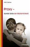 Proxy - dunkle Seite der Mütterlichkeit (eBook, PDF)