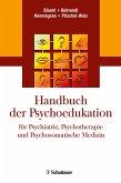 Handbuch der Psychoedukation fuer Psychiatrie, Psychotherapie und Psychosomatische Medizin (eBook, PDF)