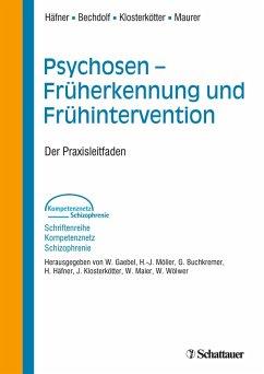 Psychosen - Früherkennung und Frühintervention (eBook, PDF) - Häfner, Heinz; Maurer, Kurt; Klosterkötter, Joachim; Bechdolf, Andreas