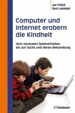 Computer und Internet erobern die Kindheit (eBook, PDF) - Frölich, Jan; Lehmkuhl, Gerd