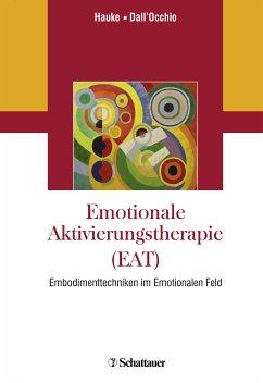 Emotionale Aktivierungstherapie (EAT) (eBook, PDF) - Hauke, Gernot; Dall´Occhio, Mirta