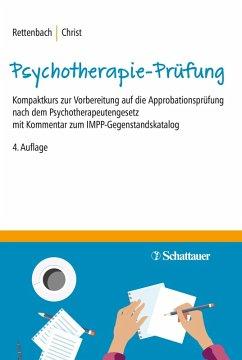 Die Psychotherapie-Prüfung (eBook, PDF) - Rettenbach, Regina; Christ, Claudia