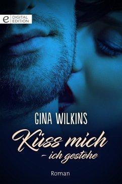 Küss mich - ich gestehe (eBook, ePUB) - Wilkins, Gina