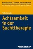 Achtsamkeit in der Suchttherapie (eBook, ePUB)