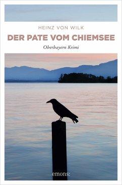 Der Pate vom Chiemsee (eBook, ePUB) - von Wilk, Heinz