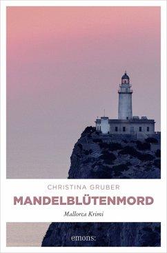 Mandelblütenmord (eBook, ePUB) - Gruber, Christina