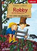 Robby aus der Räuberhöhle. Wer rettet das Paradies? (eBook, ePUB)