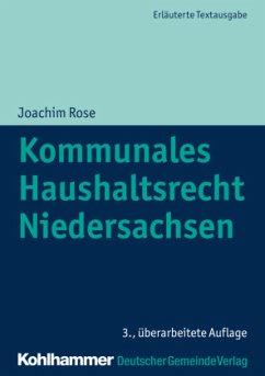 Kommunales Haushaltsrecht Niedersachsen - Rose, Joachim