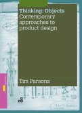 Thinking: Objects: Contemporary Approaches to Product Design (eBook, ePUB)