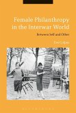 Female Philanthropy in the Interwar World (eBook, ePUB)