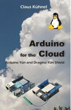Arduino for the Cloud: (eBook, ePUB)