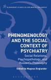 Phenomenology and the Social Context of Psychiatry (eBook, ePUB)