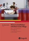Wissenschaftliches Arbeiten in der Pflege (eBook, ePUB)