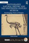 Photography, Natural History and the Nineteenth-Century Museum (eBook, ePUB)