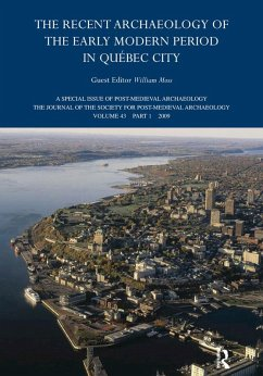 The Recent Archaeology of the Early Modern Period in Quebec City: 2009 (eBook, ePUB)