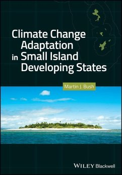 Climate Change Adaptation in Small Island Developing States (eBook, ePUB) - Bush, Martin J.