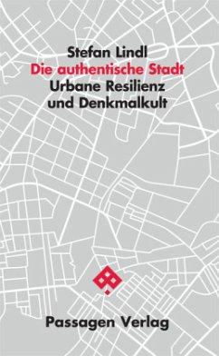 Die authentische Stadt - Lindl, Stefan