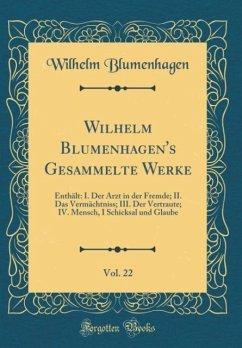 Wilhelm Blumenhagen's Gesammelte Werke, Vol. 22