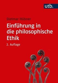Einführung in die philosophische Ethik - Hübner, Dietmar