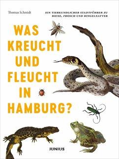 Was kreucht und fleucht in Hamburg? - Schmidt, Thomas