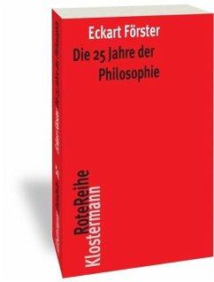 Die 25 Jahre der Philosophie - Förster, Eckart