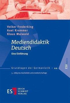 Mediendidaktik Deutsch - Frederking, Volker; Krommer, Axel; Maiwald, Klaus