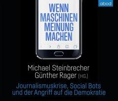 Wenn Maschinen Meinung machen, 1 Audio-CD - Steinbrecher, Michael; Rager, Günther