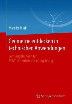 Geometrie entdecken in technischen Anwendungen - Mink, Mareike