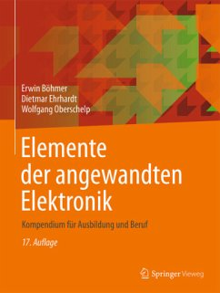 Elemente der angewandten Elektronik - Böhmer, Erwin;Ehrhardt, Dietmar;Oberschelp, Wolfgang