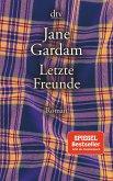 Letzte Freunde / Old Filth Trilogie Bd.3