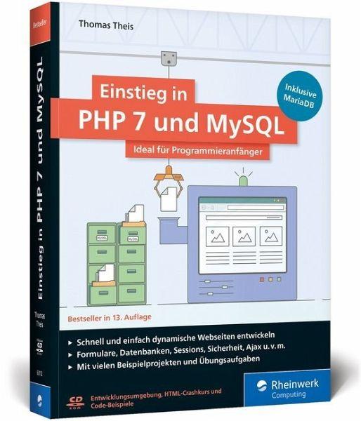 Einstieg in PHP 7 und MySQL von Thomas Theis