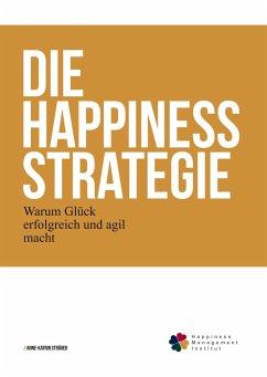 Die Happiness-Strategie - Sträßer, Anne-Katrin