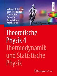 Theoretische Physik 4   Thermodynamik und Statistische Physik - Bartelmann, Matthias;Feuerbacher, Björn;Krüger, Timm