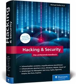 Hacking & Security - Kofler, Michael; Zingsheim, André; Gebeshuber, Klaus; Widl, Markus; Aigner, Roland; Hackner, Thomas; Kania, Stefan; Kloep, Peter; Neugebauer, Frank